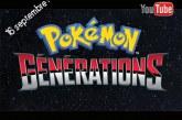 Pokémon Générations arrive sur Youtube !