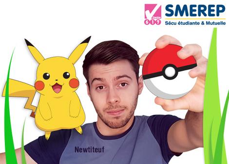Chasse les Pokémon avec Newtiteuf à la SMEREP !