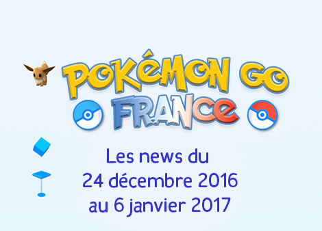 Pokemon Go News ! L'essentiel des 15 jours !